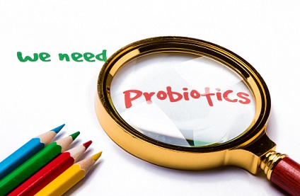 We NEED Probiotics
